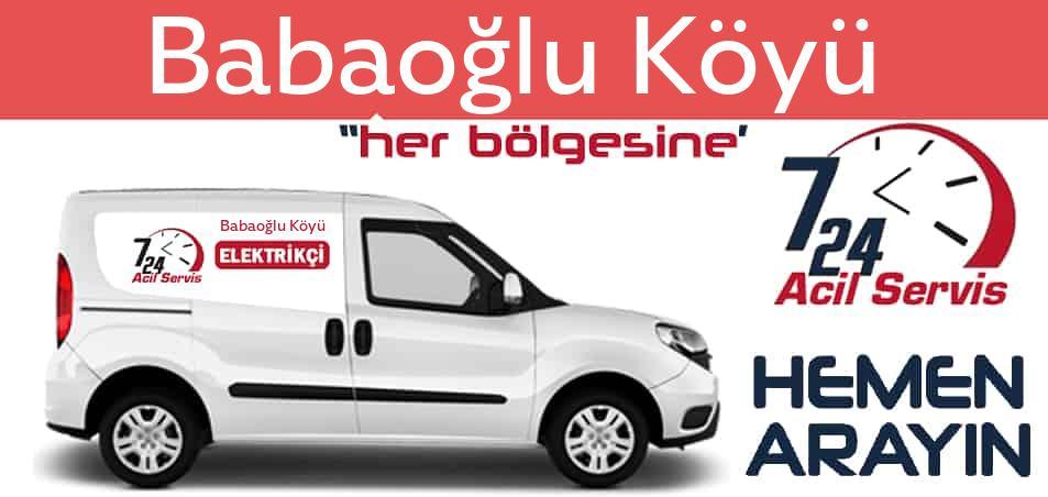Babaoğlu Köyü elektrikçi 7/24 acil elektrikçi hizmetleri sunmaktadır. Babaoğlu Köyüde nöbetçi elektrikçi ve en yakın elektrikçi arıyorsanız arayın ustamız gelsin.