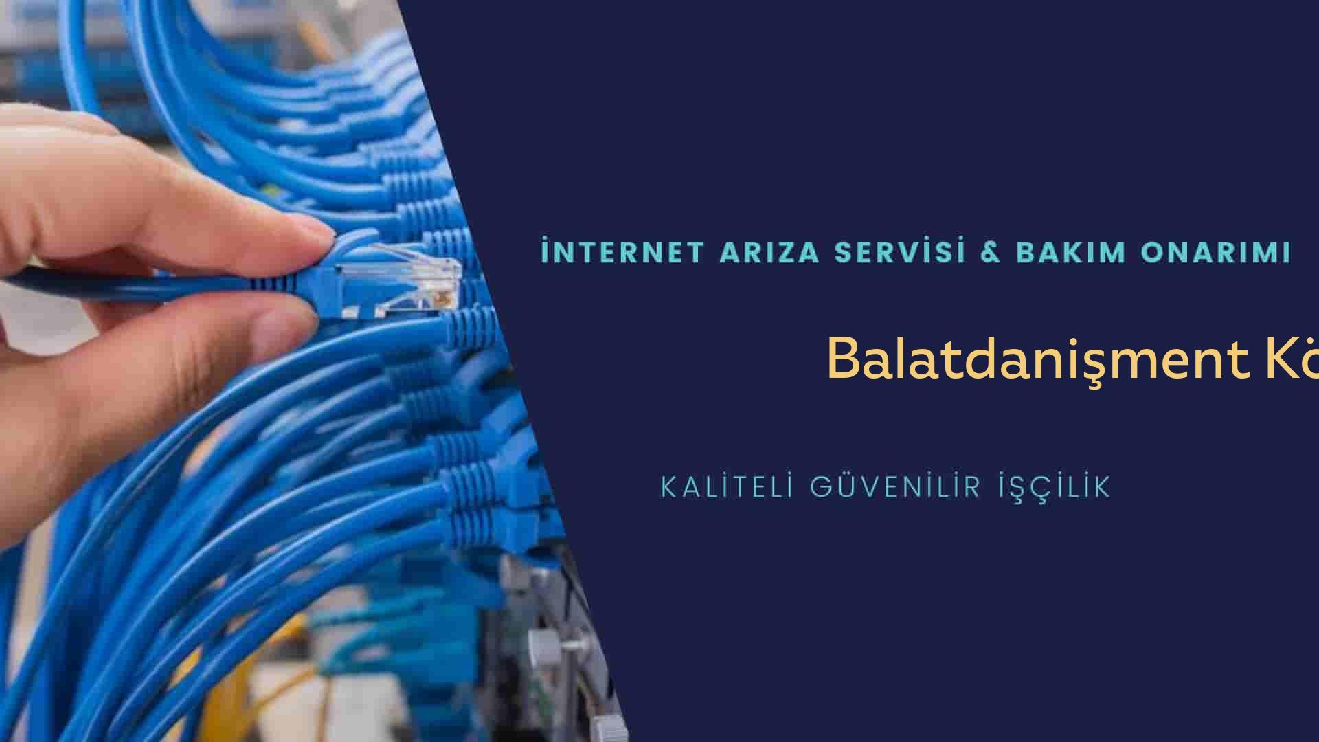 Balatdanişment Köyü internet kablosu çekimi yapan yerler veya elektrikçiler mi? arıyorsunuz doğru yerdesiniz o zaman sizlere 7/24 yardımcı olacak profesyonel ustalarımız bir telefon kadar yakındır size.