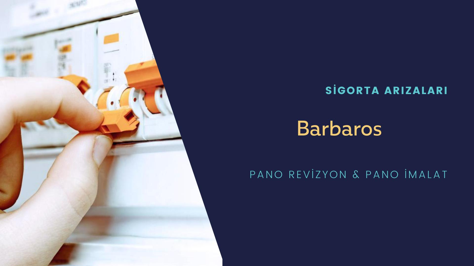 Barbaros  Sigorta Arızaları İçin Profesyonel Elektrikçi ustalarımızı dilediğiniz zaman arayabilir talepte bulunabilirsiniz.