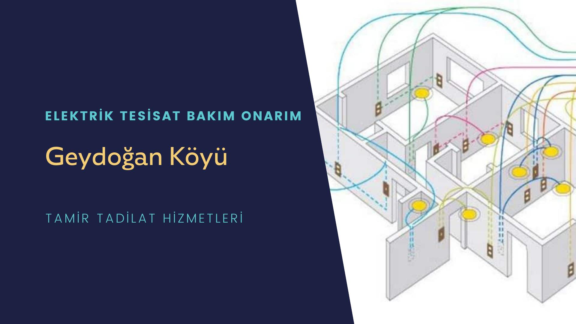 Geydoğan Köyü  elektrik tesisatıustalarımı arıyorsunuz doğru adrestenizi Geydoğan Köyü elektrik tesisatı ustalarımız 7/24 sizlere hizmet vermekten mutluluk duyar.