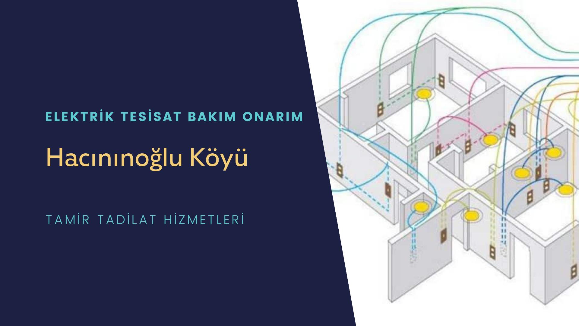 Hacınınoğlu Köyü  elektrik tesisatıustalarımı arıyorsunuz doğru adrestenizi Hacınınoğlu Köyü elektrik tesisatı ustalarımız 7/24 sizlere hizmet vermekten mutluluk duyar.