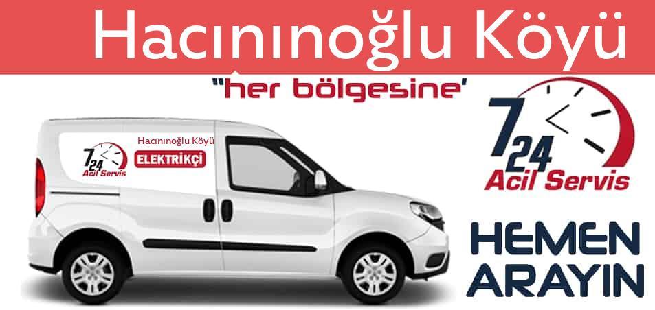 Hacınınoğlu Köyü elektrikçi 7/24 acil elektrikçi hizmetleri sunmaktadır. Hacınınoğlu Köyüde nöbetçi elektrikçi ve en yakın elektrikçi arıyorsanız arayın ustamız gelsin.