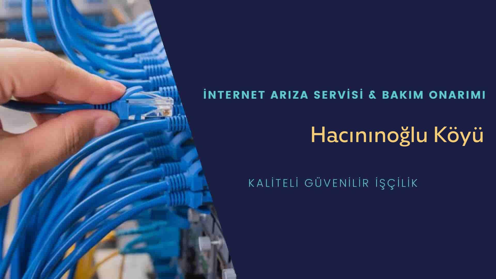 Hacınınoğlu Köyü internet kablosu çekimi yapan yerler veya elektrikçiler mi? arıyorsunuz doğru yerdesiniz o zaman sizlere 7/24 yardımcı olacak profesyonel ustalarımız bir telefon kadar yakındır size.