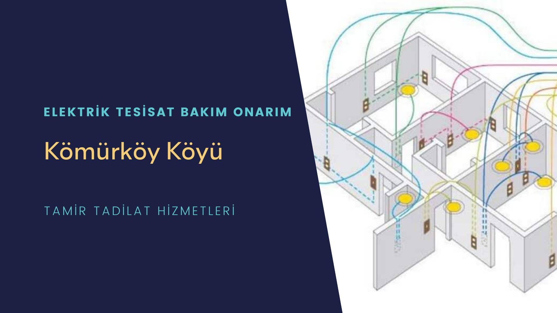 Kömürköy Köyü  elektrik tesisatıustalarımı arıyorsunuz doğru adrestenizi Kömürköy Köyü elektrik tesisatı ustalarımız 7/24 sizlere hizmet vermekten mutluluk duyar.