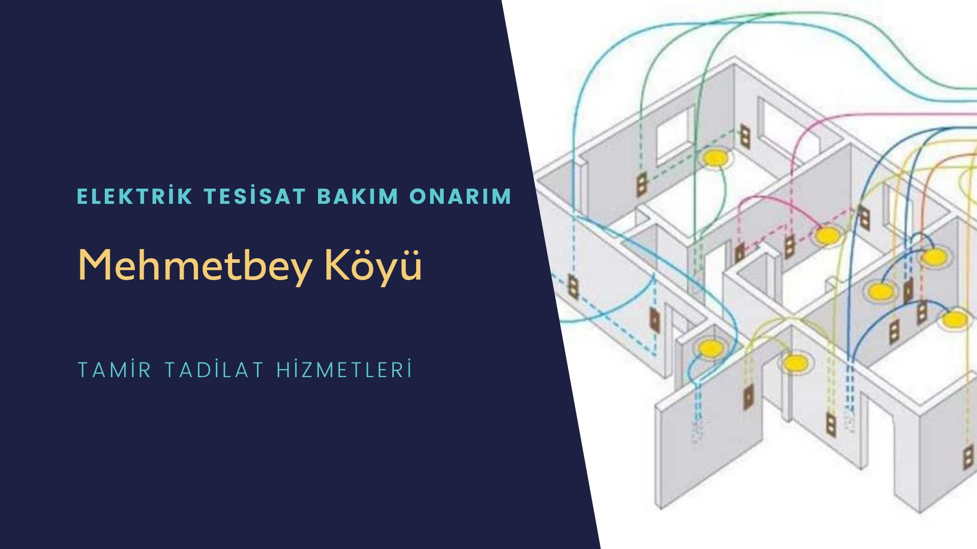 Mehmetbey Köyü  elektrik tesisatıustalarımı arıyorsunuz doğru adrestenizi Mehmetbey Köyü elektrik tesisatı ustalarımız 7/24 sizlere hizmet vermekten mutluluk duyar.