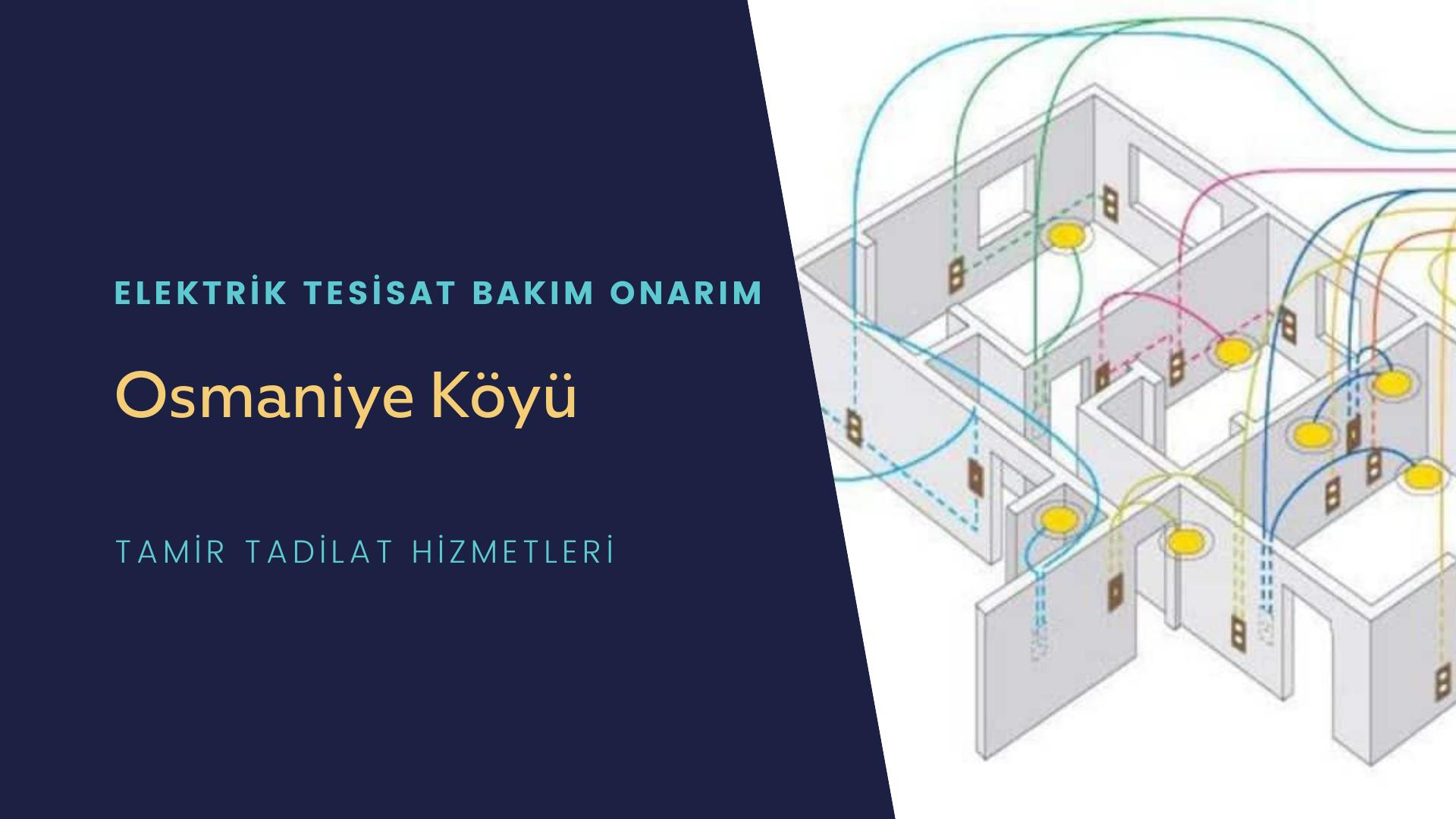 Osmaniye Köyü  elektrik tesisatıustalarımı arıyorsunuz doğru adrestenizi Osmaniye Köyü elektrik tesisatı ustalarımız 7/24 sizlere hizmet vermekten mutluluk duyar.
