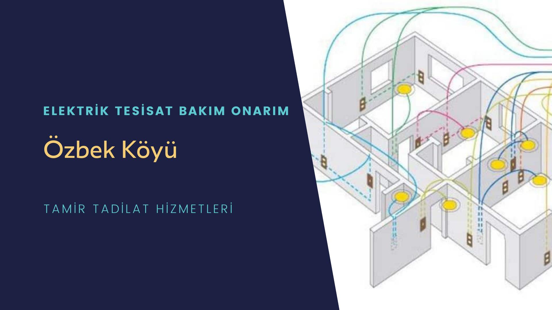 Özbek Köyü  elektrik tesisatıustalarımı arıyorsunuz doğru adrestenizi Özbek Köyü elektrik tesisatı ustalarımız 7/24 sizlere hizmet vermekten mutluluk duyar.