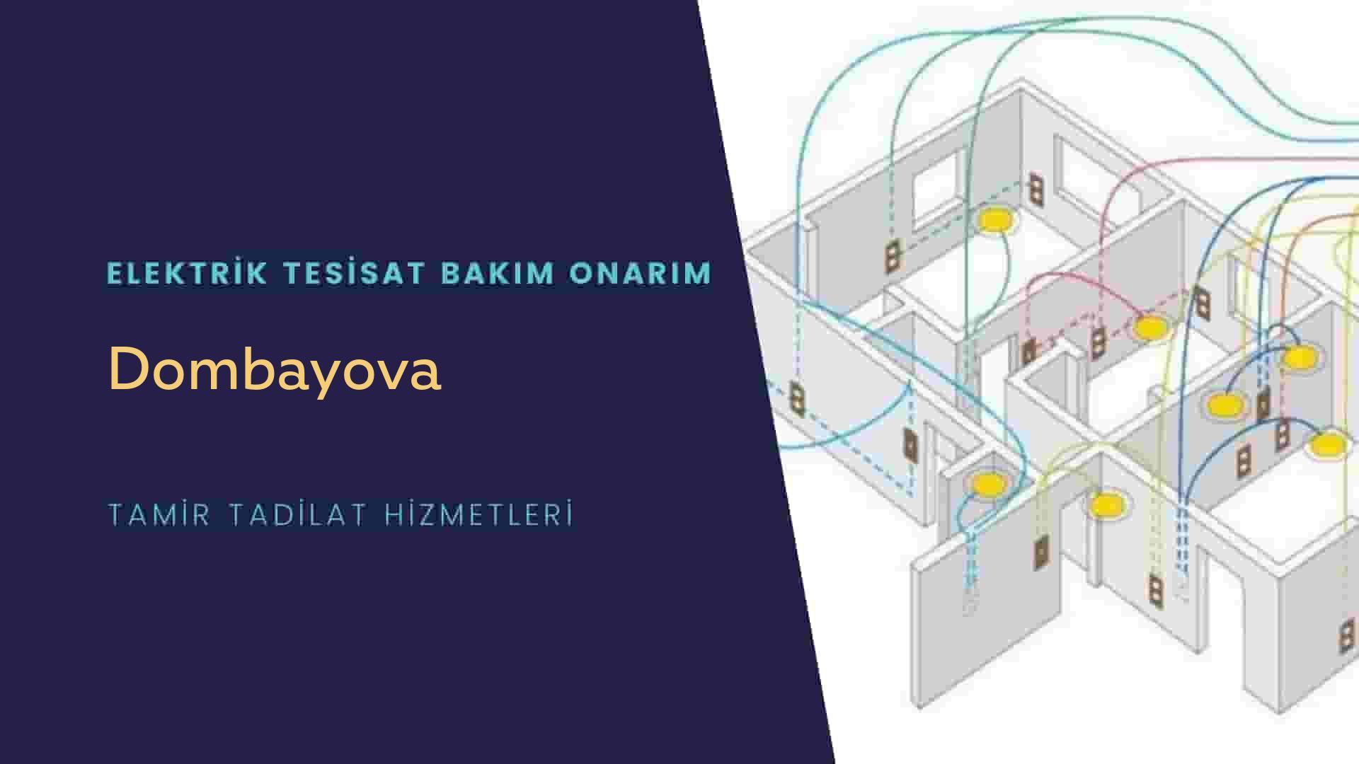 Dombayova'da elektrik tesisatıustalarımı arıyorsunuz doğru adrestenizi Dombayova elektrik tesisatı ustalarımız 7/24 sizlere hizmet vermekten mutluluk duyar.