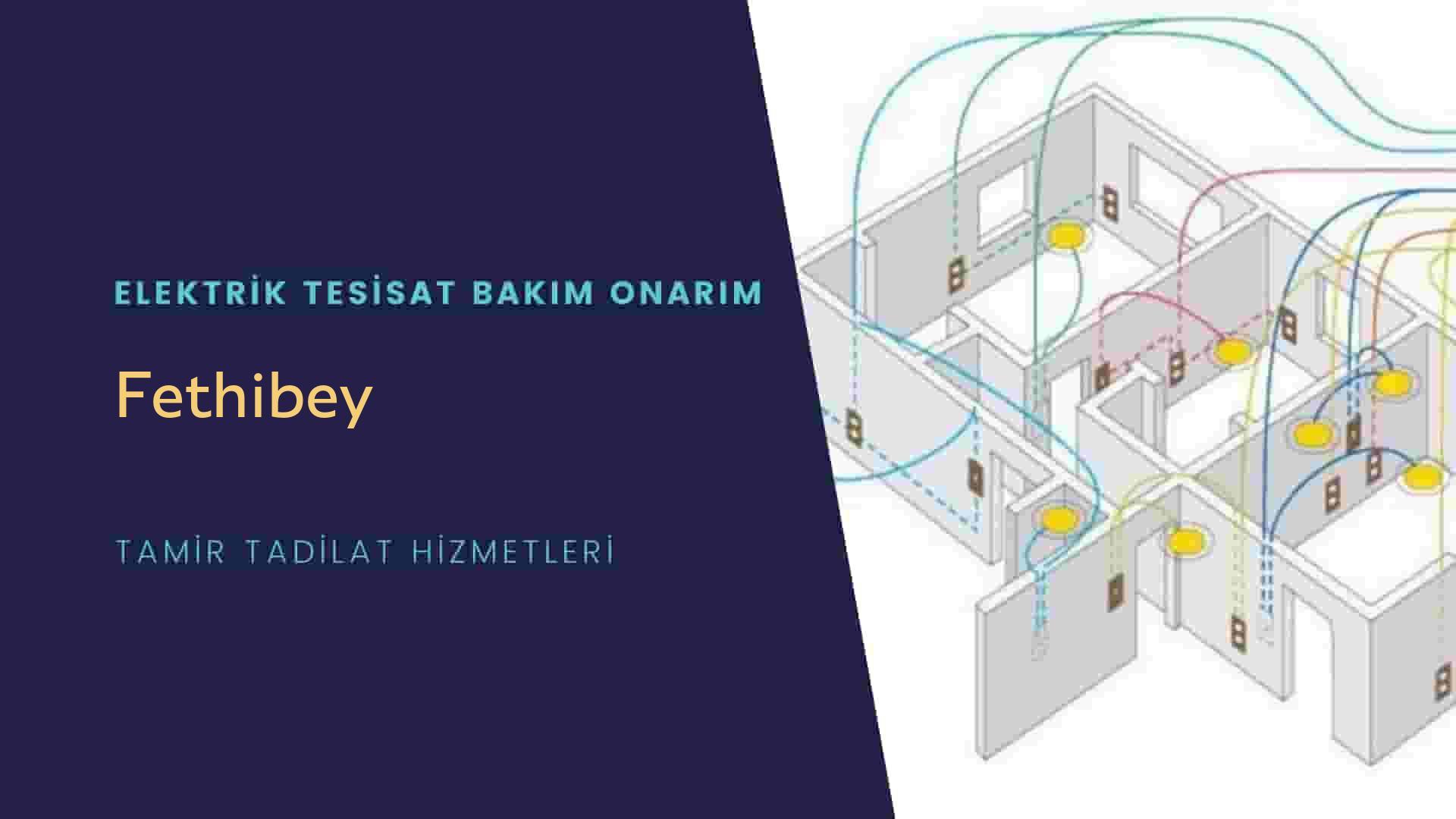 Fethibey  elektrik tesisatıustalarımı arıyorsunuz doğru adrestenizi Fethibey elektrik tesisatı ustalarımız 7/24 sizlere hizmet vermekten mutluluk duyar.