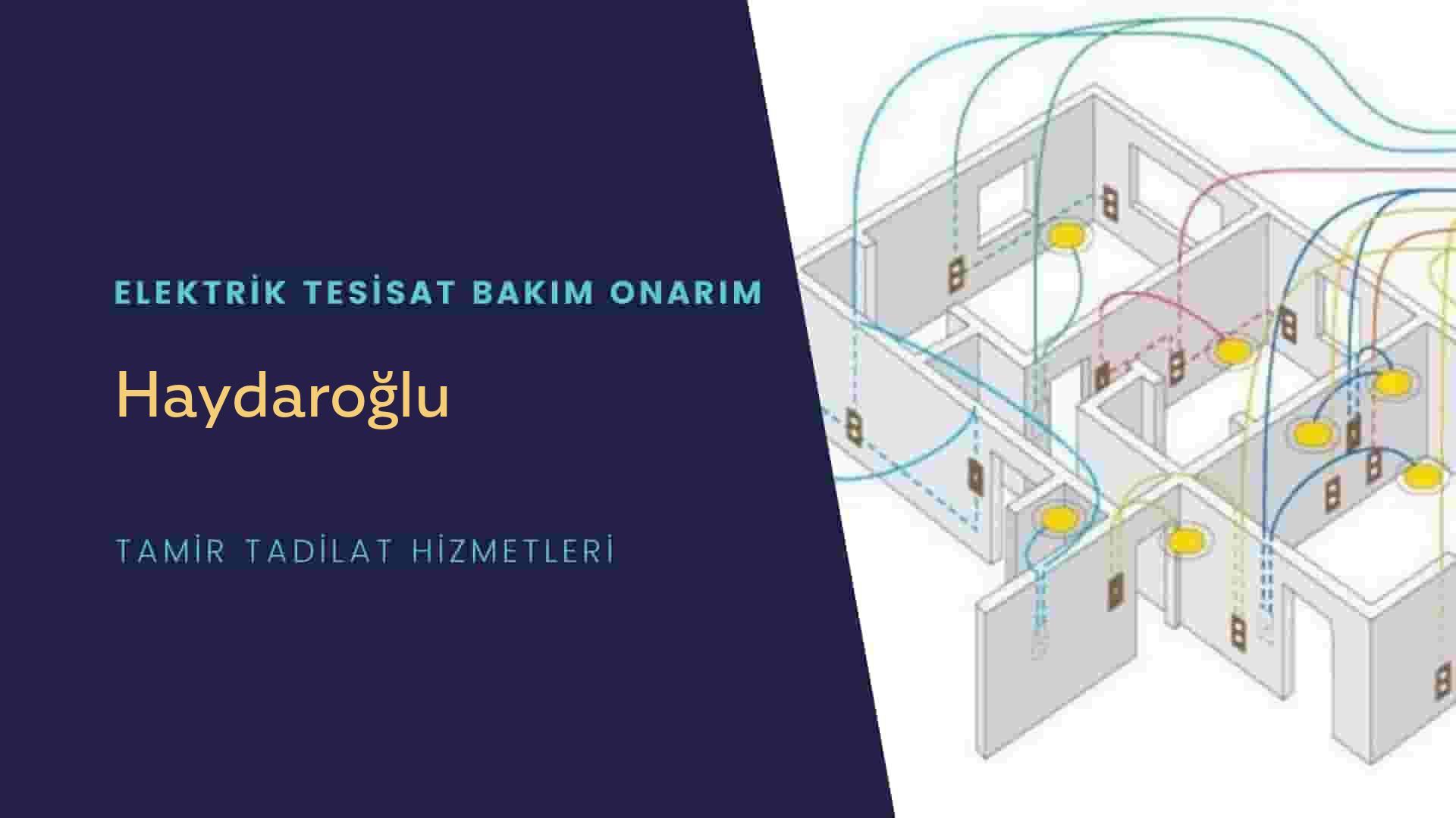 Haydaroğlu'da elektrik tesisatıustalarımı arıyorsunuz doğru adrestenizi Haydaroğlu elektrik tesisatı ustalarımız 7/24 sizlere hizmet vermekten mutluluk duyar.