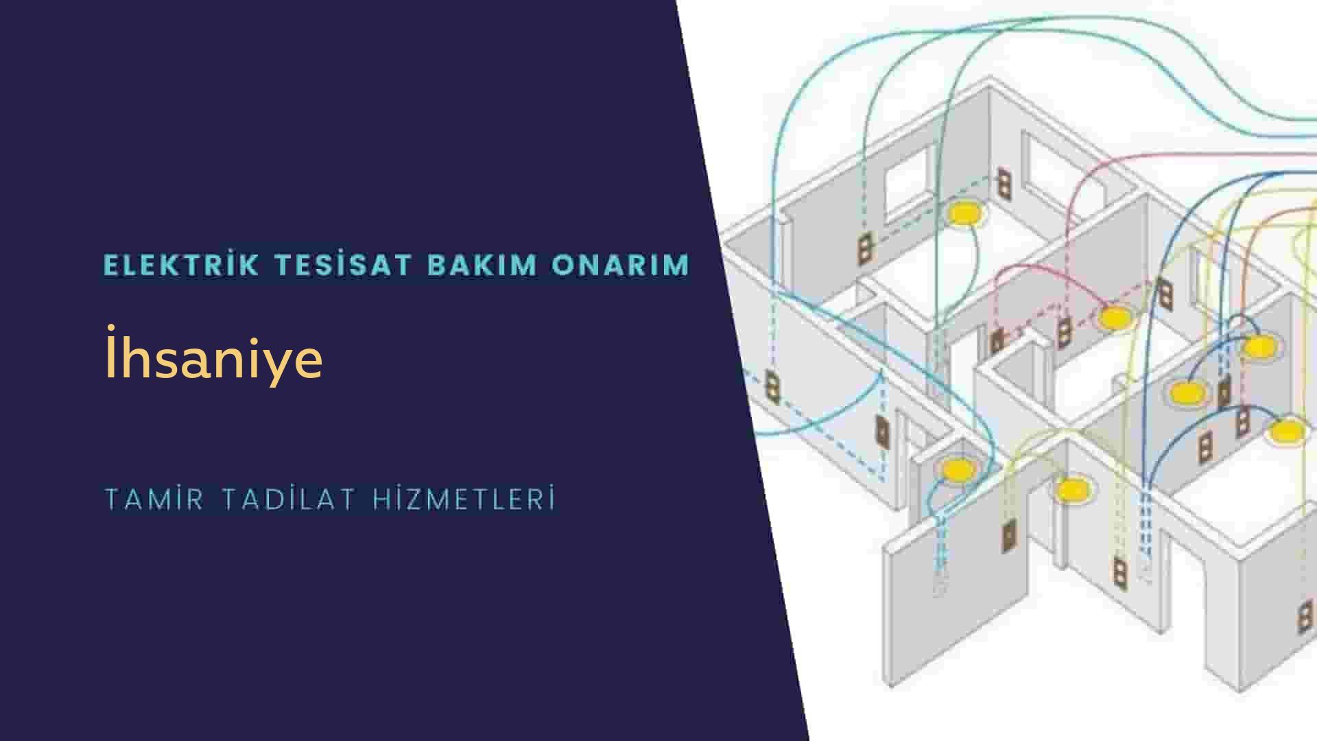 İhsaniye'de elektrik tesisatıustalarımı arıyorsunuz doğru adrestenizi İhsaniye elektrik tesisatı ustalarımız 7/24 sizlere hizmet vermekten mutluluk duyar.