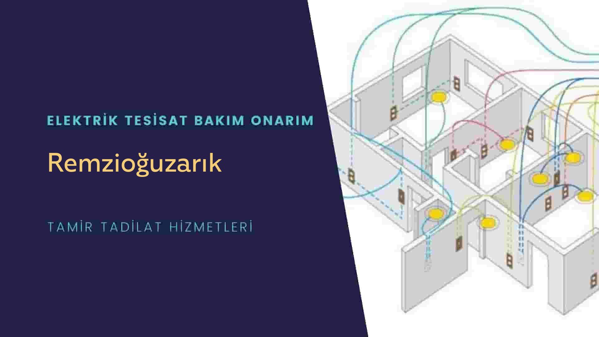 Remzioğuzarık  elektrik tesisatıustalarımı arıyorsunuz doğru adrestenizi Remzioğuzarık elektrik tesisatı ustalarımız 7/24 sizlere hizmet vermekten mutluluk duyar.