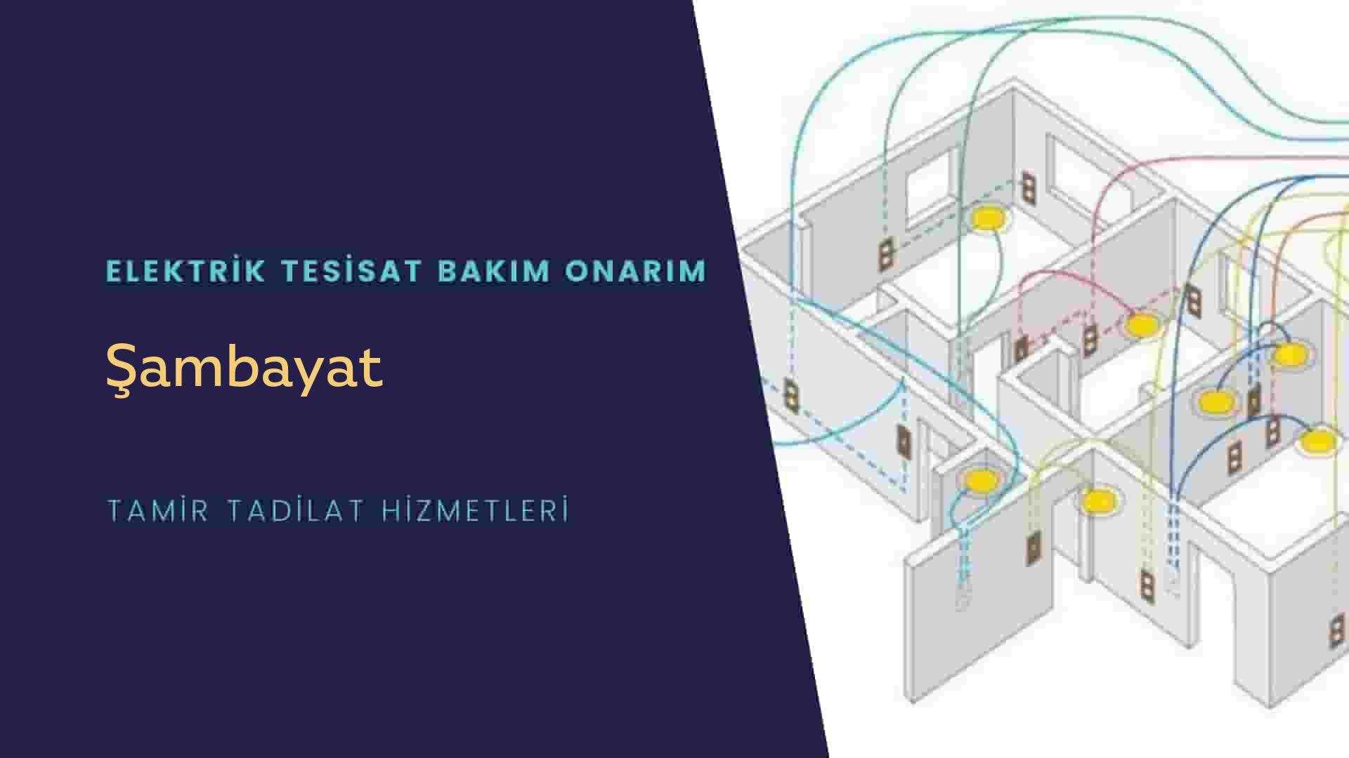 Şambayat'ta elektrik tesisatıustalarımı arıyorsunuz doğru adrestenizi Şambayat elektrik tesisatı ustalarımız 7/24 sizlere hizmet vermekten mutluluk duyar.